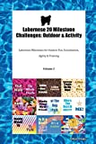 Labernese 20 Milestone Challenges: Outdoor & Activity Labernese Milestones for Outdoor Fun, Socialization, Agility & Training Volume 2