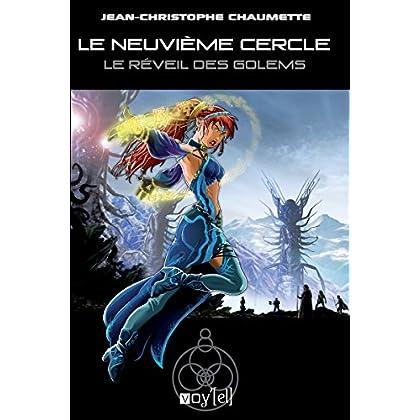 Le Neuvième Cercle - 4: Le Réveil des Golems (Science-Fiction)