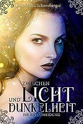Zwischen Licht und Dunkelheit - Die Entscheidung