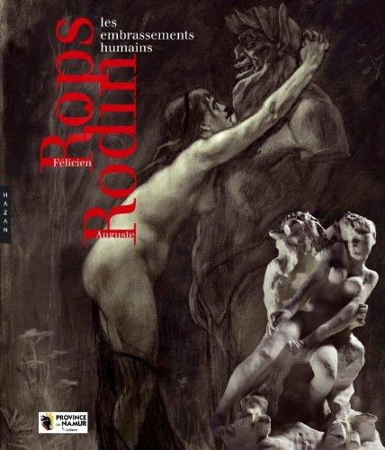 Félicien Rops et Auguste Rodin. Les embrassements humains par Collectif