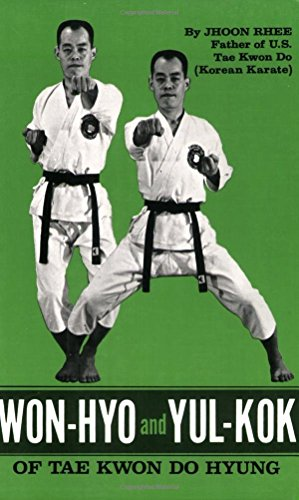 Won-Hyo and Yul-Kok of Tae Kwon Do Hyung by Jhoon Rhee (31-Dec-1987) Paperback
