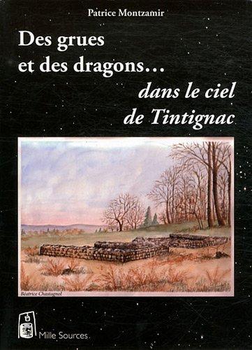 Des grues et des dragons dans le ciel de Tintignac par Patrice Montzamir