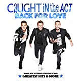 Songtexte von Caught in the Act - Back For Love