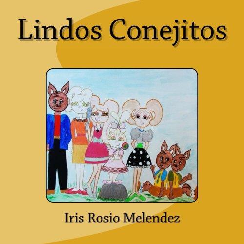 Lindos Conejitos: Volume 1 por Iris Rosio Melendez