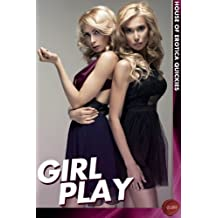 Girl Play: 2 (House of Erotica Quickies)
