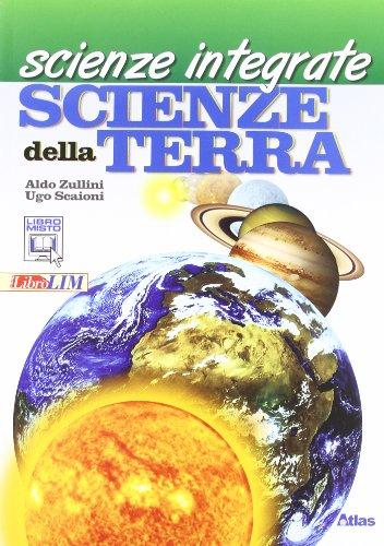 Scienze integrate. Scienze della terra. Per le Scuole superiori. Con espansione online