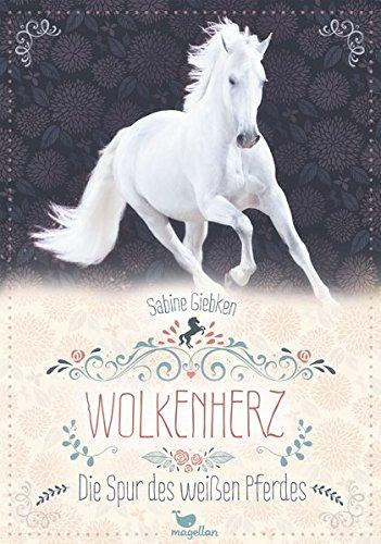 Wolkenherz - Die Spur des weißen Pferdes - Band 1 (Spur Band)
