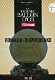 LA LEGENDE DU BALLON D'OR N°1 - RONALDO - CHEVTCHENKO / France football