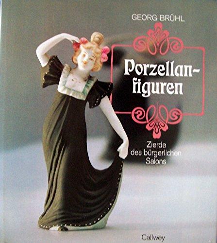 Porzellanfiguren: Zierde des bürgerlichen Salons