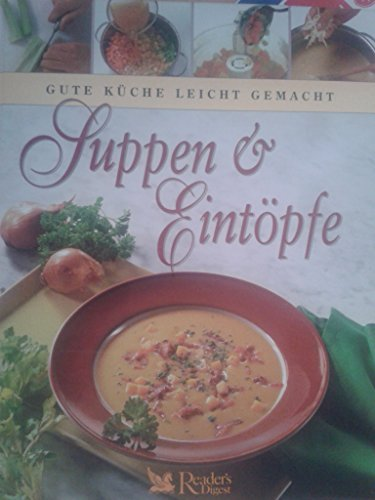 Suppen & Eintöpfe (Gute Küche leicht gemacht)