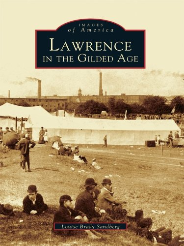 Lawrence in the Gilded Age (Images of America) (English Edition) por Louise Brady Sandberg