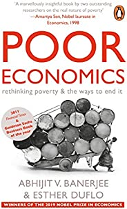Poor Economics: Rethinking Poverty & the Ways to En