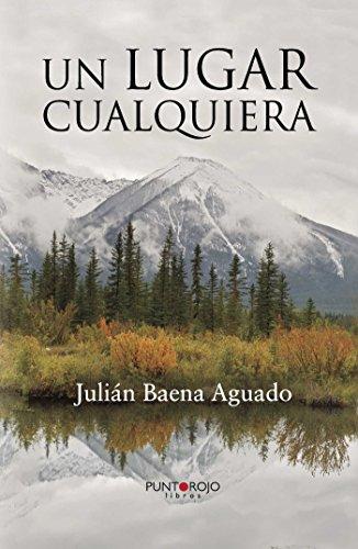 Un lugar cualquiera por Julián Baena Aguado