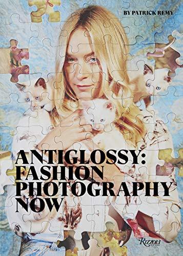 Anti-Glossy: Fashion Photography...