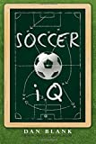 Soccer IQ: Things That Smart Players Do: 1