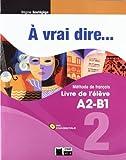 À Vrai Dire... 2. Livre De L'Élève A2-B1 (+CD) (Chat Noir. methodes) - 9788468200262