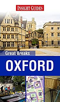 Insight Guides: Great Breaks Oxford (Insight Great Breaks) von [Insight Guides]