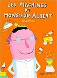 """Afficher """"Les machines de monsieur Albert"""""""