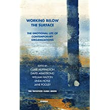 Working Below the Surface: The Emotional Life of Contemporary Organizations (Tavistock Clinic Series) (English Edition)