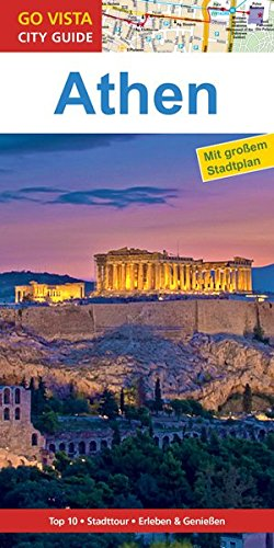 Athen Akropolis (GO VISTA: Reiseführer Athen (Mit Faltkarte))