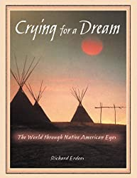 Crying for a Dream: The World Through Native American Eyes  New Edition
