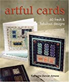 Artful Cards: 60 Fresh & Fabulous Designs: 60 Fresh and Fabulous Designs