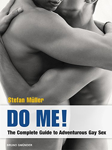 Do Me!: The Complete Guide to Adventurous Gay Sex (English Edition)