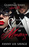 In the Shadow of Monsters: The Guardian Series Book 2