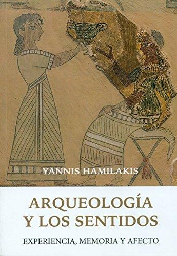 Arqueología y los sentidos: Experiencia, memoria y afecto