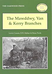 The Mawddwy, Van and Kerry Branches (Oakwood Library of Railway History)
