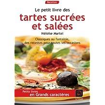 Le petit livre des tartes salées et sucrées (Grands caractères)