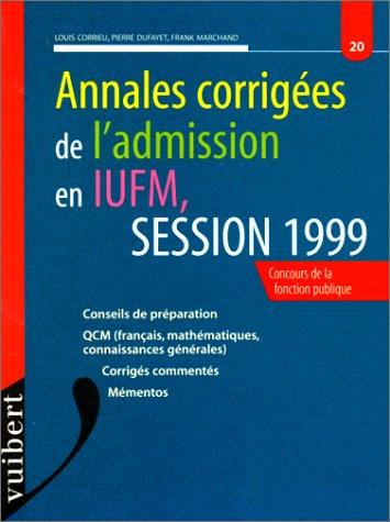 Annales corrigées de l'admission en IUFM, session 1999