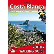 Costa Blanca: Denia; Calpe; Benidorm; Alcoy; Alicante; Torrevieja - 50 Walks - ROTH.E4837.