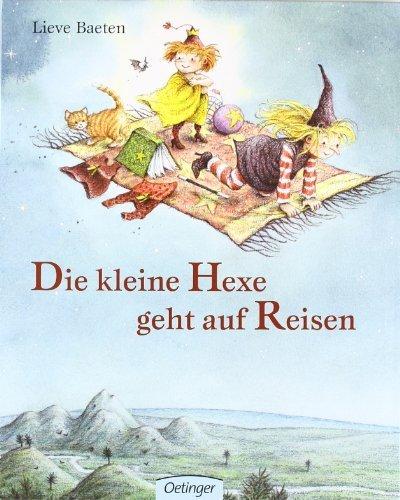 Die kleine Hexe geht auf Reisen. by Lieve Baeten (1999-07-01)