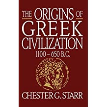 The Origins of Greek Civilization: 1100-650 B.C.