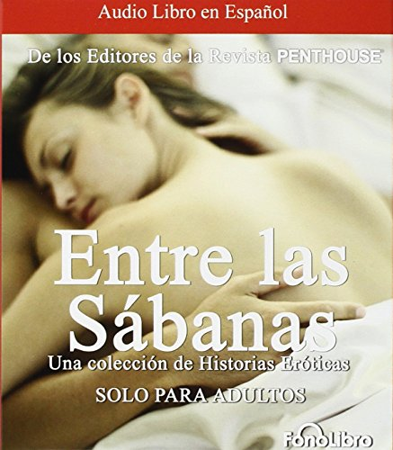 Entre Las Sabanas: Un Coleccion De Historias Eroticas por Penthouse International