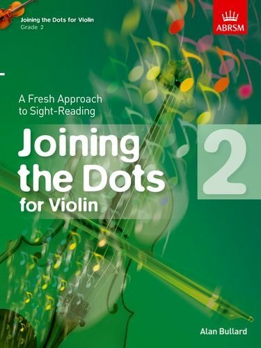 Joining the Dots for Violin, Grade 2: A Fresh Approach to Sight-Reading (Joining the dots (ABRSM)) by Alan Bullard (Composer), Douglas Blew (Editor) (5-Sep-2013) Sheet music