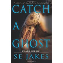 Catch a Ghost (Hell or High Water) by Jakes, SE (2013) Paperback