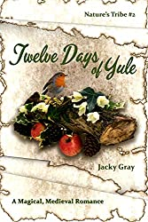 12 Days of Yule: A Magical, Medieval Romance (Nature's Tribe Book 2)