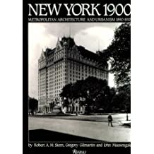 New York 1900: Metropolitan Architecture and Urbanism 1890-1915