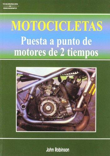 Motocicletas. Puesta a punto de motores de dos tiempos por JOHN C. ROBINSON