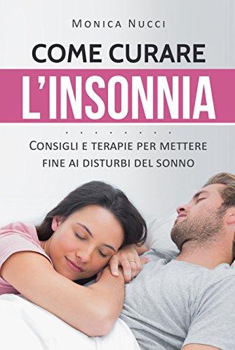 Come curare l'insonnia: Consigli e terapie per mettere fine ai disturbi del sonno