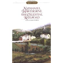 The Celestial Railroad and Other Stories (Signet classics) by Nathaniel Hawthorne (1963-02-01)