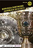 Borussia Dortmund: Jahrbuch 2012/13