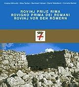 Rovinj und seine Umgebung vor den Römern /Rovinj i okolica prije Rima /Rovigno e dintorni prima dei Romani