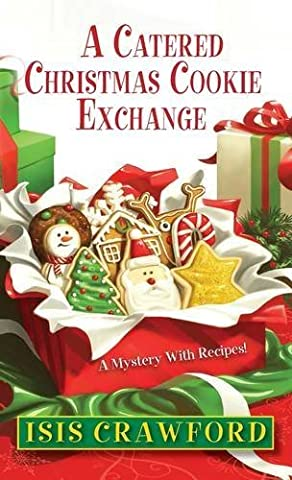 A Catered Christmas Cookie Exchange (A Mystery With Recipes) by Isis Crawford (2014-10-07)
