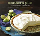 Southern Pies: A Gracious Plenty of Pie Recipes, From Lemon Chess to Chocolate Pecan by Nancie McDermott (2010-09-01)
