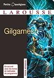 Gilgamesh (Petits Classiques Larousse t. 178)