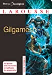 Gilgamesh (Petits Classiques Larousse...