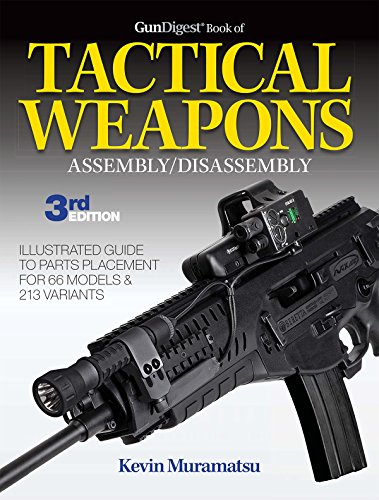 Gun Digest Book of Tactical Weapons Assembly / Disassembly 3rd Edition (Gun Digest Book of Firearms Assembly/Disassembly)